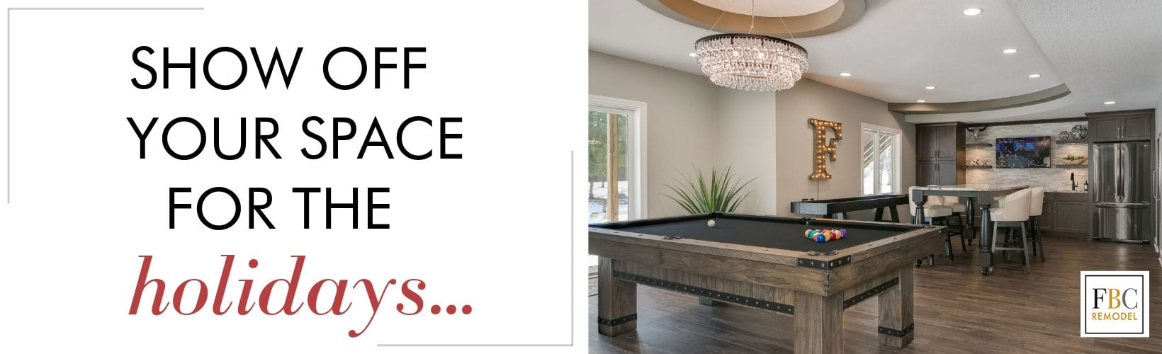 display your space for the holidays with fbc remodel